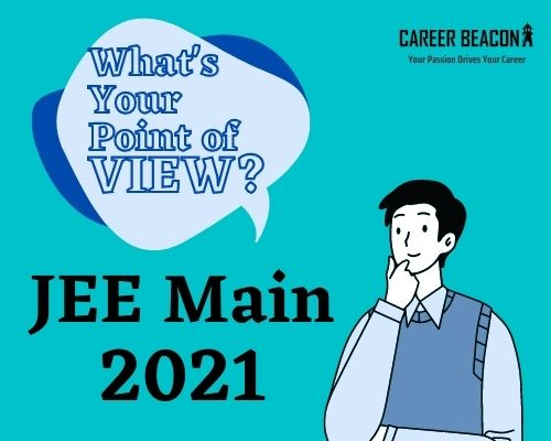The viewpoint Educators, Counsellors, parents and students on JEE 2021