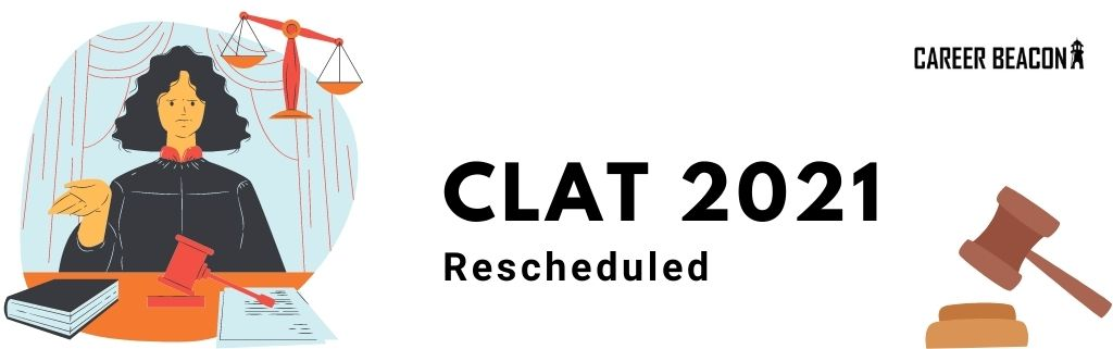 CLAT 2021 rescheduled to be held on June 13, 2020