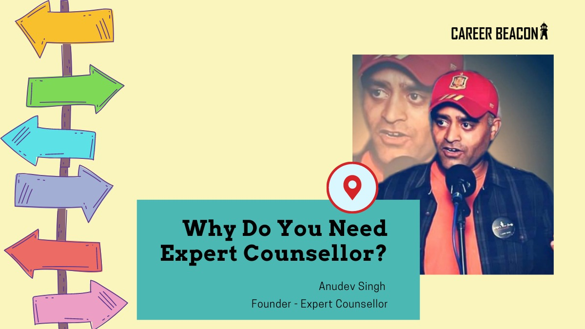 Why Do You Need an Expert Counsellor?