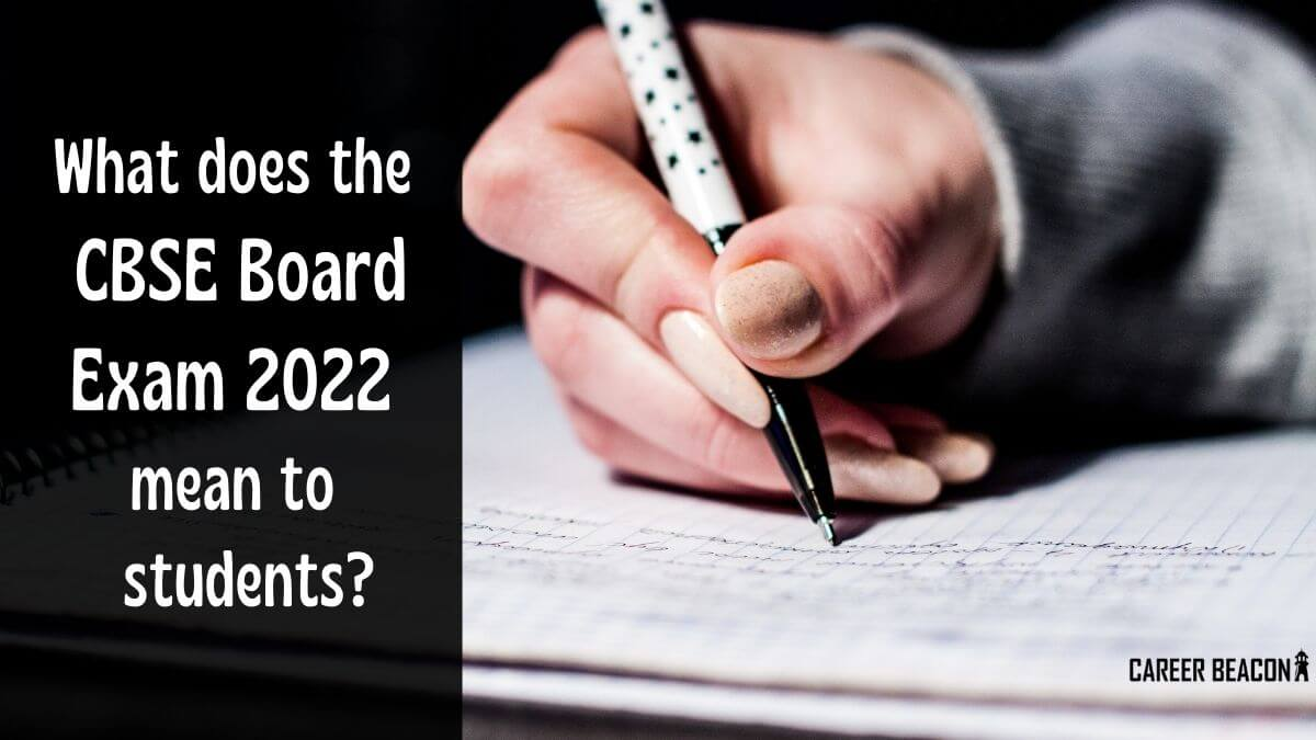 What does the CBSE board exam 2022 mean to students?