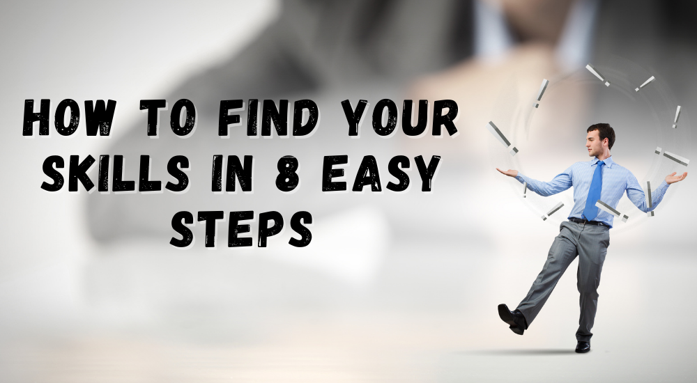 How to find your skills in 8 easy steps
